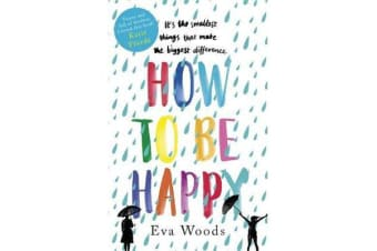 How to be Happy - The unmissable, uplifting Kindle bestseller