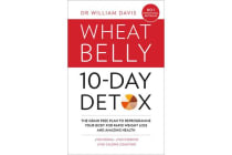 The Wheat Belly 10-Day Detox - The Effortless Health and Weight-Loss Solution
