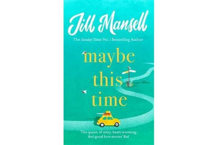 Maybe This Time - The heart-warming new novel of love and friendship from the bestselling author