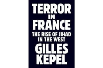 Terror in France - The Rise of Jihad in the West