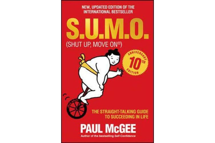 S.U.M.O (Shut Up, Move On) - The Straight-Talking Guide to Succeeding in Life