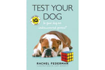 Test Your Dog - Is Your Dog an Undiscovered Genius?