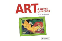 Art: A World of Words - First Paintings-First Words in 12 Languages