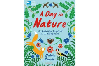 RSPB: A Day in Nature - 101 Activities Inspired by the Outdoors
