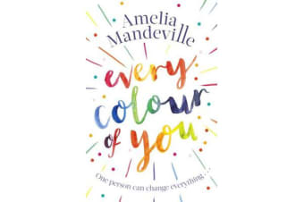 Every Colour of You - The gorgeous, heart-warming love story readers can't stop talking about