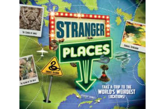 Stranger Places - Take a trip to the world's weirdest locations
