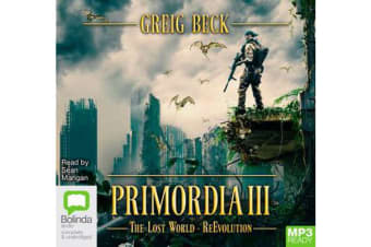 Primordia III : The Lost World - ReEvolution (Book 3)