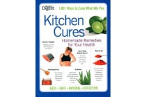 Kitchen Cures - Homemade Remedies for Your Health