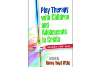 Play Therapy with Children and Adolescents in Crisis, Fourth Edition