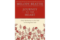 Journey to the Heart - Daily Meditations on the Path to Freeing Your Soul