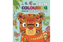 The Calm Colouring Book for Kids