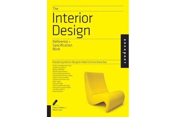 The Interior Design Reference & Specification Book - Everything Interior Designers Need to Know Every Day