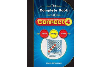 The Complete Book of Connect 4 - History, Strategy, Puzzles