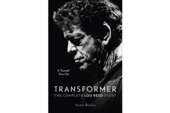 Transformer - The Complete Lou Reed Story