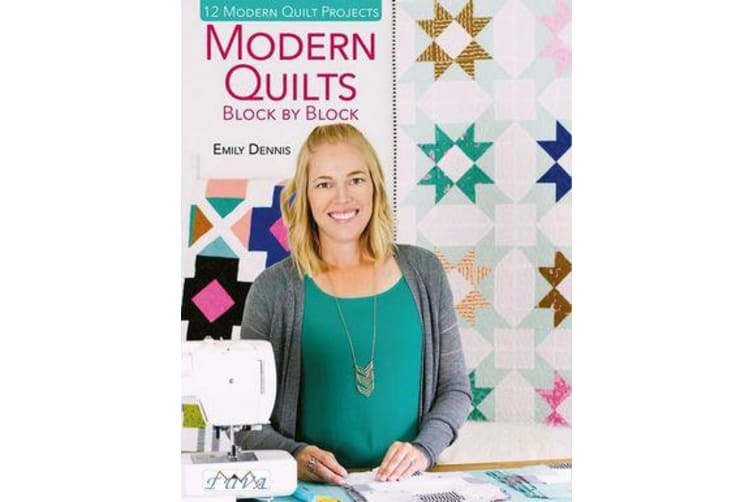 Modern Quilts Block by Block - 12 Modern Quilt Projects