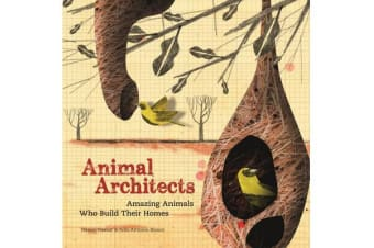 Animal Architects - The brilliant builders of the animal kingdom