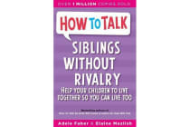 How To Talk - Siblings Without Rivalry
