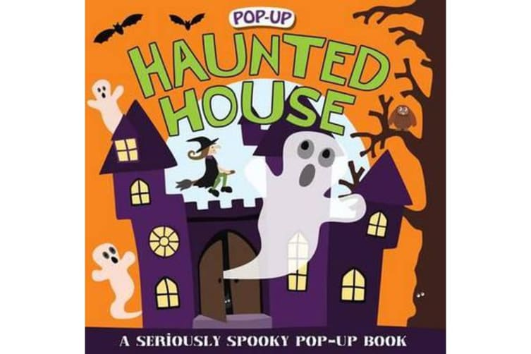 Pop-Up Surprise Haunted House - A Seriously Spooky Pop-Up Book