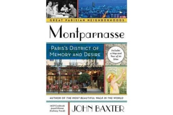 Montparnasse - Paris's District of Memory and Desire
