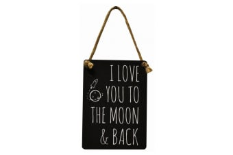 I Love You To The Moon & Back Hanging Metal Sign (Black) (One Size)