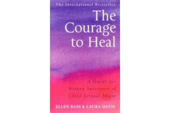 The Courage to Heal - A Guide for Women Survivors of Child Sexual Abuse