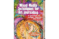 Mixed Media Techniques for Art Journaling - A Workbook of Collage, Transfers and More