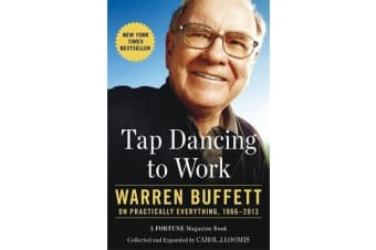 Tap Dancing to Work - Warren Buffett on Practically Everything, 1966-2013