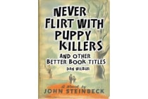 Never Flirt with Puppy Killers - And Other Better Book Titles