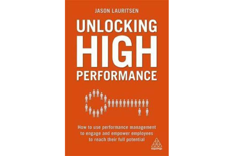 Unlocking High Performance - How to use performance management to engage and empower employees to reach their full potential