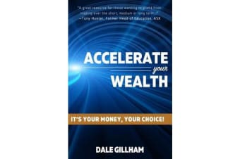 Accelerate Your Wealth - It's Your Money, Your Choice