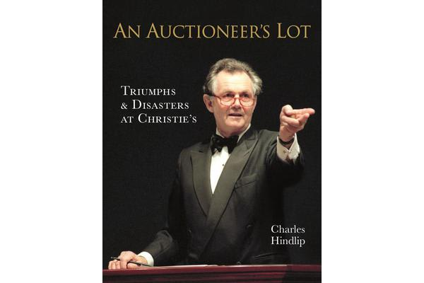 An Auctioneer's Lot - Triumphs and Disasters at Christie's