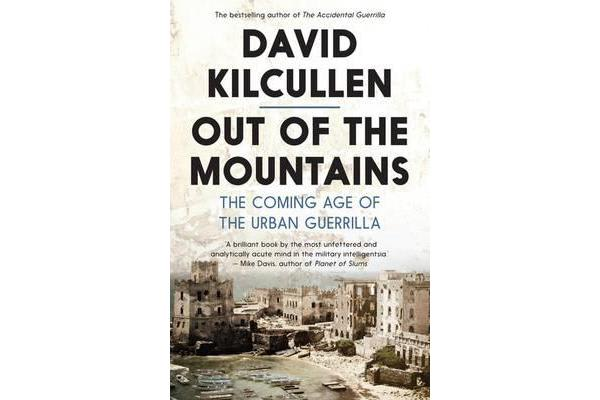 Out Of The Mountains - The Coming Age Of The Urban Guerrilla