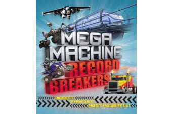Mega Machine Record Breakers - Biggest! Fastest! Most Powerful!