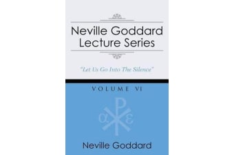 Neville Goddard Lecture Series, Volume VI - (A Gnostic Audio Selection, Includes Free Access to Streaming Audio Book)