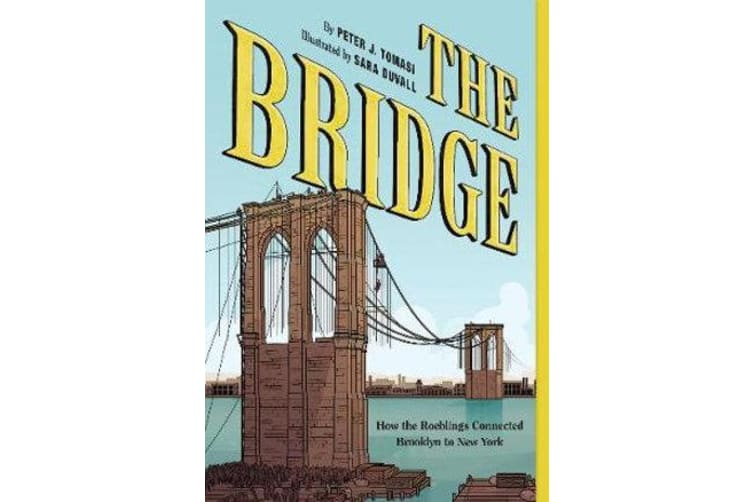 The Bridge - How the Roeblings Connected Brooklyn to New York