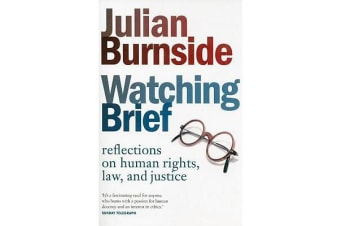 Watching Brief - Reflections On Human Rights, Law, And Justice