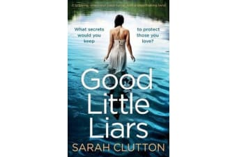 Good Little Liars - A gripping, emotional page turner with a breathtaking twist