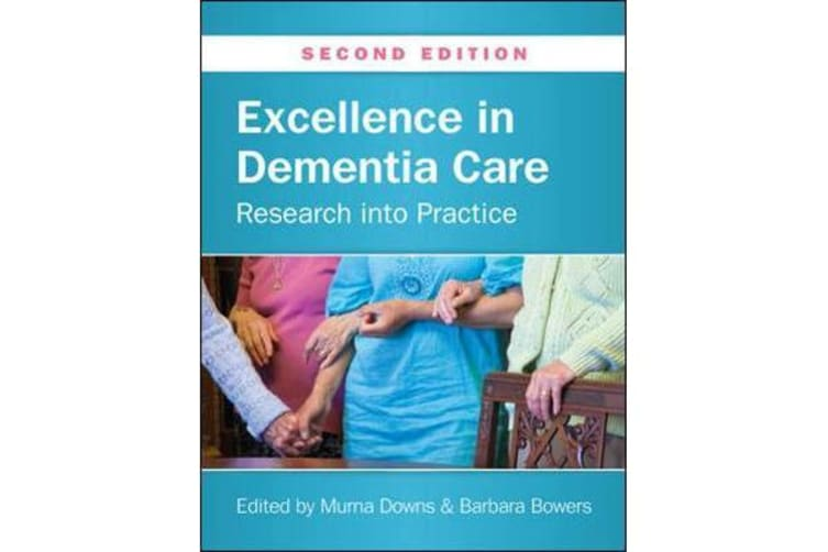 Excellence in Dementia Care - Research into Practice