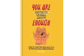 You Are Enough - How to love the skin you're in & embrace your awesomeness