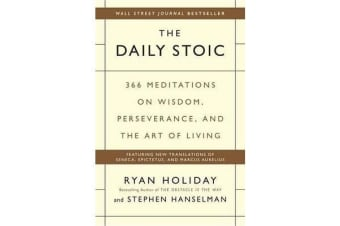 The Daily Stoic - 366 Meditations on Wisdom, Perseverance, and the Art of Living