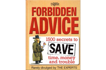 Forbidden Advice : Smart Consumer's Guide: 1500 Secrets to Save Time, Money and Trouble