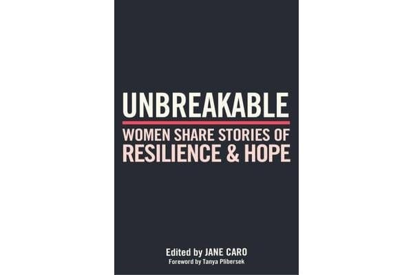 Unbreakable - Women Share Stories of Resilience and Hope