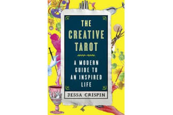 The Creative Tarot - A Modern Guide to an Inspired Life