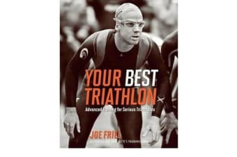 Your Best Triathlon - Advanced Training for Serious Athletes