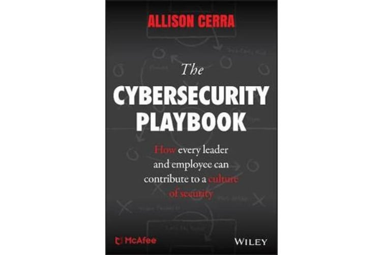 The Cybersecurity Playbook - How Every Leader and Employee Can Contribute to a Culture of Security
