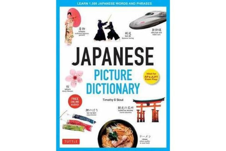 Japanese Picture Dictionary: Ideal for JLPT and AP Exam Prep; Includes Online Audio - Learn 1,500 Japanese Words and Phrases