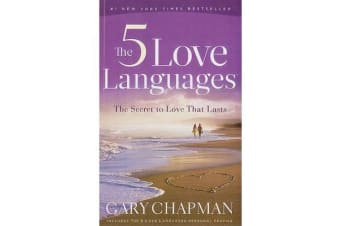 The Five Love Languages - The Secret to Love That Lasts