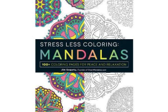 Stress Less Coloring - Mandalas - 100+ Coloring Pages for Peace and Relaxation