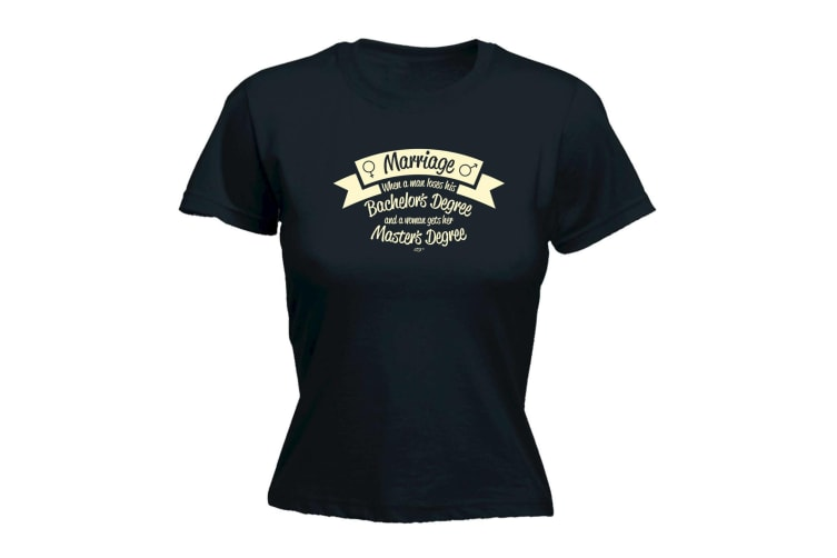 123T Funny Tee - Marriage When A Man Loses His Bachelors Degree - (XX-Large Black Womens T Shirt)