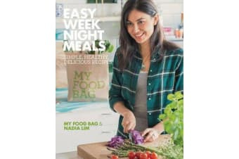Easy Weeknight Meals - Simple, Healthy, Delicious Recipes from  My Food Bag and Nadia Lim